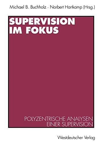 9783531129877: Supervision im Fokus: Polyzentrische Analysen einer Supervision
