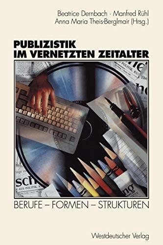 9783531131061: Publizistik im vernetzten Zeitalter: Berufe ― Formen ― Strukturen (German Edition)