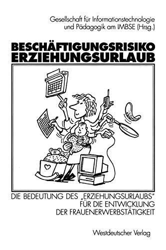 """Beschäftigungsrisiko Erziehungsurlaub. Die Bedeutung des """"Erziehungsurlaubs"""" fü..."""