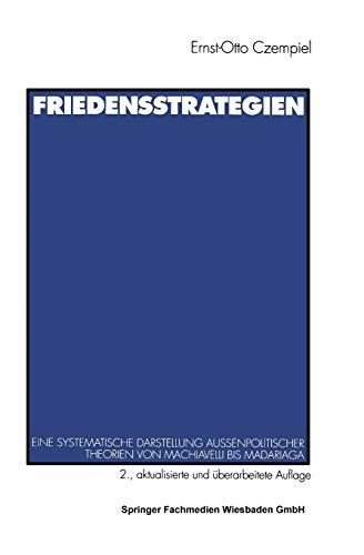 9783531132341: Friedensstrategien: Eine systematische Darstellung außenpolitischer Theorien von Machiavelli bis Madariaga (German Edition)