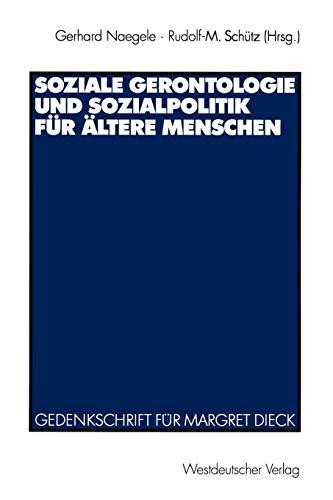 Soziale Gerontologie Und Sozialpolitik Fur Altere Menschen: Gedenkschrift Fur Margret Dieck