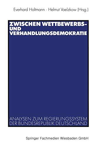 9783531133386: Zwischen Wettbewerbs- und Verhandlungsdemokratie: Analysen zum Regierungssystem der Bundesrepublik Deutschland