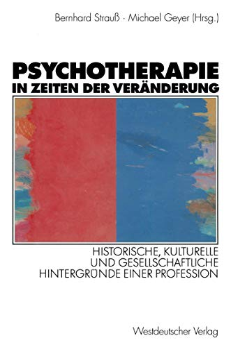 9783531134796: Psychotherapie in Zeiten Der Veranderung: Historische, Kulturelle Und Gesellschaftliche Hintergrunde Einer Profession