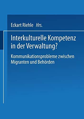 9783531135823: Interkulturelle Kompetenz in der Verwaltung?: Kommunikationsprobleme Zwischen Migranten Und Behörden