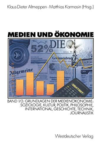 Medien und Ökonomie 1/2 : Grundlagen der: Klaus-Dieter Altmeppen