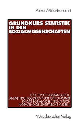 9783531136356: Grundkurs Statistik in den Sozialwissenschaften. Eine leicht verständliche, anwendungsorientierte Einführung in das sozialwissenschaftlich notwendige statistische Wissen. (Livre en allemand)