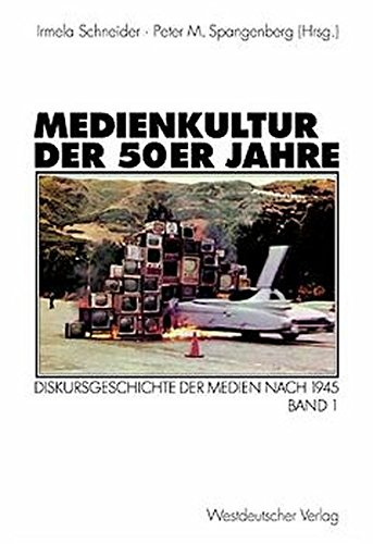 9783531136387: Medienkultur der 50er Jahre: Diskursgeschichte der Medien nach 1945, Bd 1 (German Edition)