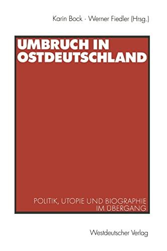 9783531136509: Umbruch in Ostdeutschland: Politik, Utopie und Biographie im �bergang