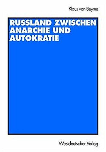 Russland zwischen Anarchie und Autokratie (German Edition): Klaus von Beyme