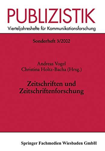 Zeitschriften und Zeitschriftenforschung (Publizistik Sonderhefte) (German Edition) (3531136615) by Andreas Vogel; Christina Holtz-Bacha
