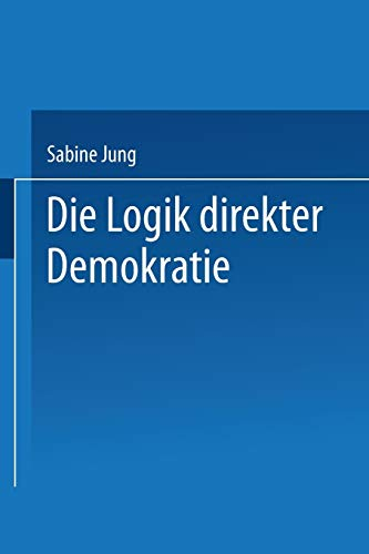 9783531137230: Die Logik direkter Demokratie (German Edition)