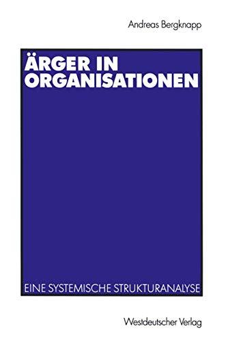 9783531137445: Ärger in Organisationen: Eine systemische Strukturanalyse