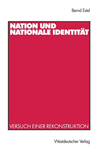 Nation und nationale Identität : Versuch einer: Estel, Bernd