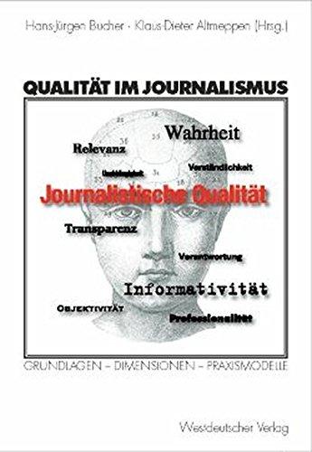 Qualität im Journalismus: Grundlagen - Dimensionen -: Prof. Dr. Hans-Jürgen