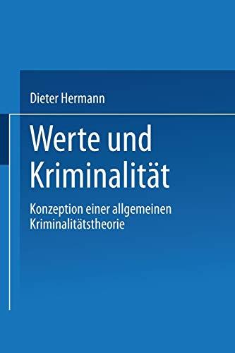 9783531138053: Werte Und Kriminalitat: Konzeption Einer Allgemeinen Kriminalitatstheorie