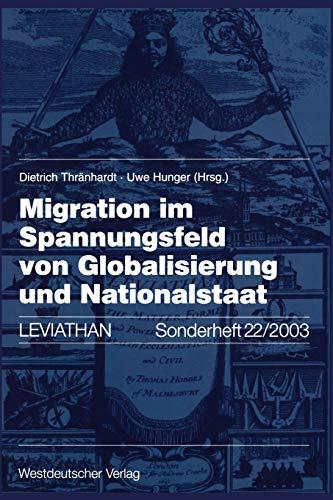 Migration Im Spannungsfeld Von Globalisierung Und Nationalstaat (Leviathan Sonderhefte)