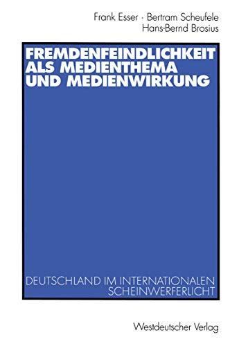 9783531138121: Fremdenfeindlichkeit als Medienthema und Medienwirkung: Deutschland im internationalen Scheinwerferlicht