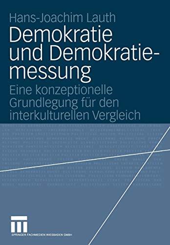 9783531138558: Demokratie und Demokratiemessung: Eine konzeptionelle Grundlegung für den interkulturellen Vergleich