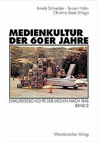 9783531138619: Medienkultur der 60er Jahre: Diskursgeschichte der Medien nach 1945. Band 2 (German Edition)