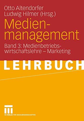 9783531139920: Medienmanagement: Band 3: Medienbetriebswirtschaftslehre - Marketing