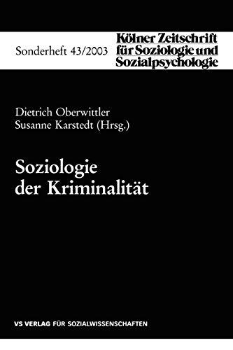 9783531140599: Soziologie der Kriminalität (Kölner Zeitschrift für Soziologie und Sozialpsychologie. Sonderhefte)