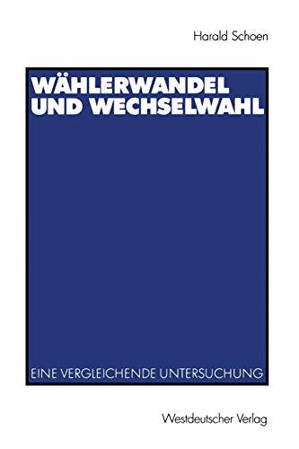 9783531140667: Wählerwandel und Wechselwahl: Eine vergleichende Untersuchung (Studien zur Politikwissenschaft) (German Edition)