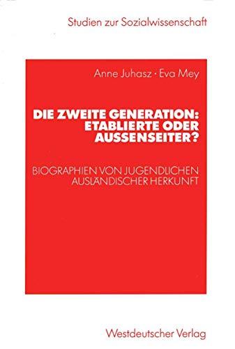 9783531141015: Die zweite Generation: Etablierte oder Außenseiter? (Studien zur Sozialwissenschaft)