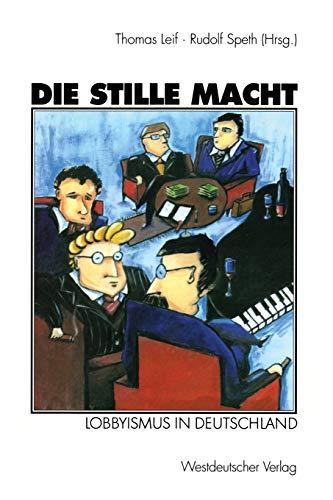9783531141329: Die stille Macht: Lobbyismus in Deutschland (German Edition)