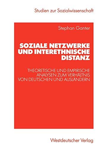 9783531141336: Soziale Netzwerke und interethnische Distanz: Theoretische und empirische Analysen zum Verh�ltnis von Deutschen und Ausl�ndern (Studien zur Sozialwissenschaft)