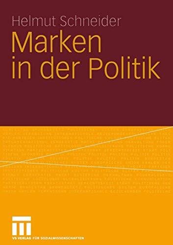 9783531141688: Marken in der Politik: Erscheinungsformen, Relevanz, identitätsorientierte Führung und demokratietheoretische Reflexion (German Edition)