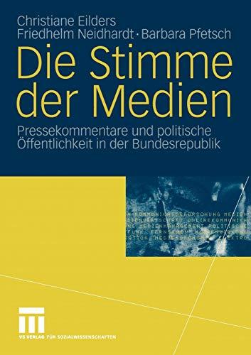 9783531142173: Die Stimme der Medien: Pressekommentare und politische Öffentlichkeit in der Bundesrepublik