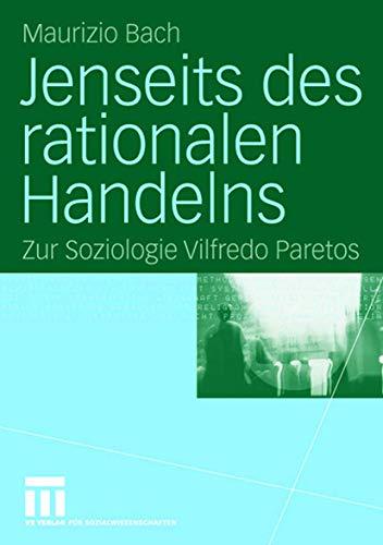 9783531142203: Jenseits des rationalen Handelns: Zur Soziologie Vilfredo Paretos