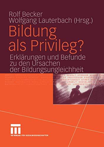 9783531142593: Bildung als Privileg?: Erklärungen und Befunde zu den Ursachen der Bildungsungleichheit