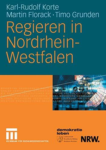9783531143019: Regieren in Nordrhein-Westfalen: Strukturen, Stile und Entscheidungen 1990 bis 2006