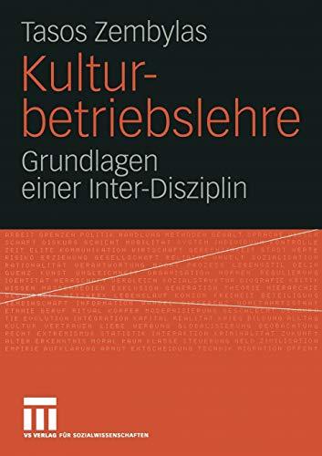 9783531143149: Kulturbetriebslehre: Grundlagen einer Inter-Disziplin
