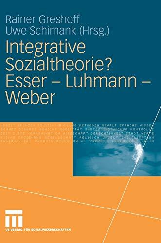 9783531143545: Integrative Sozialtheorie? Esser - Luhmann - Weber