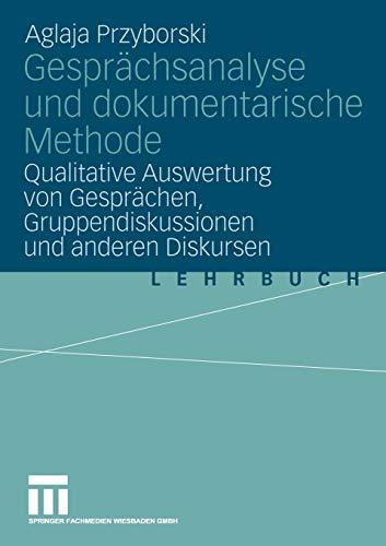 9783531144139: Gesprächsanalyse und dokumentarische Methode: Qualitative Auswertung von Gesprächen, Gruppendiskussionen und anderen Diskursen