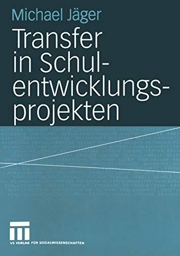 9783531144214: Transfer in Schulentwicklungsprojekten