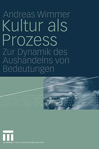 9783531144603: Kultur als Prozess: Zur Dynamik des Aushandelns von Bedeutungen (German Edition)