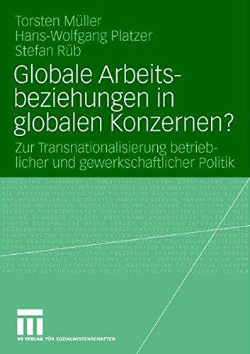 9783531144665: Globale Arbeitsbeziehungen in globalen Konzernen?: Zur Transnationalisierung betrieblicher und gewerkschaftlicher Politik. Eine vergleichende Fallstudie (German Edition)