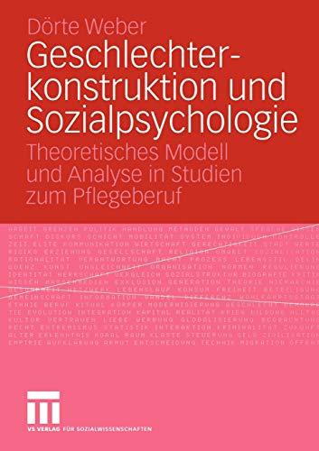 9783531144900: Geschlechterkonstruktion und Sozialpsychologie: Theoretisches Modell und Analyse in Studien zum Pflegeberuf (Forschung Gesellschaft) (German Edition)