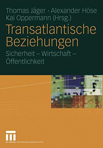 9783531145792: Transatlantische Beziehungen: Sicherheit ― Wirtschaft ― Öffentlichkeit