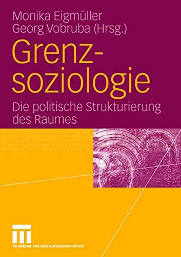 9783531146065: Grenzsoziologie: Die politische Strukturierung des Raumes (German Edition)