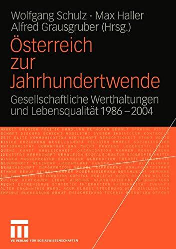 Österreich zur Jahrhundertwende: Gesellschaftliche Werthaltungen und Lebensqualität 1986?2004 (...