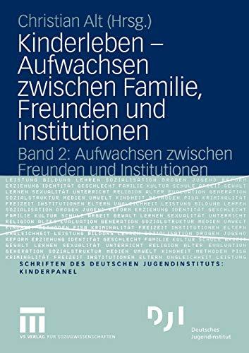 9783531146393: Kinderleben - Aufwachsen zwischen Familie, Freunden und Institutionen: Band 2: Aufwachsen zwischen Freunden und Institutionen (Dji Kinder)