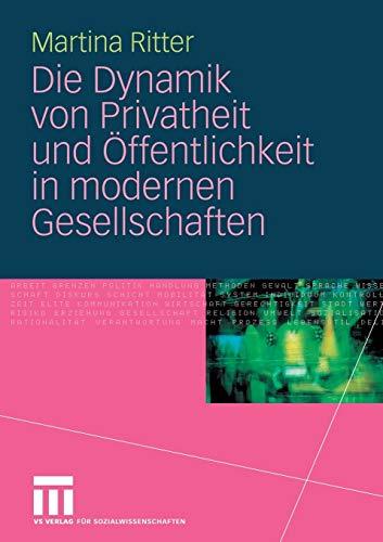 9783531146492: Die Dynamik von Privatheit und Öffentlichkeit in modernen Gesellschaften