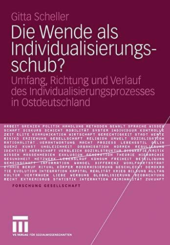 9783531146522: Die Wende als Individualisierungsschub?: Umfang, Richtung und Verlauf des Individualisierungsprozesses in Ostdeutschland (Forschung Gesellschaft)