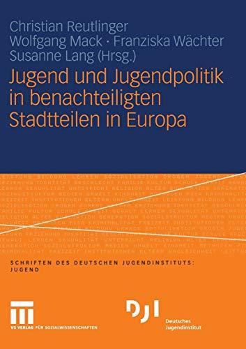 9783531147376: Jugend und Jugendpolitik in benachteiligten Stadtteilen in Europa (German Edition)