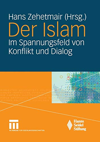 9783531147970: Der Islam: Im Spannungsfeld von Konflikt und Dialog