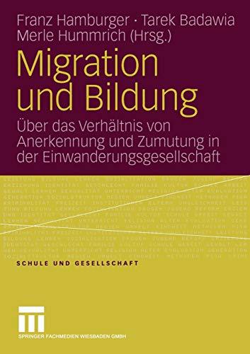 9783531148564: Migration und Bildung: Über das Verhältnis von Anerkennung und Zumutung in der Einwanderungsgesellschaft (Schule und Gesellschaft) (German Edition)